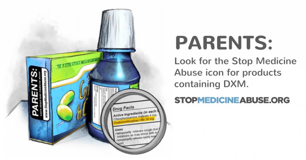 Parents, look for the stop medicine abuse icon for products containing DXM. Visit stopmedicineabuse.org